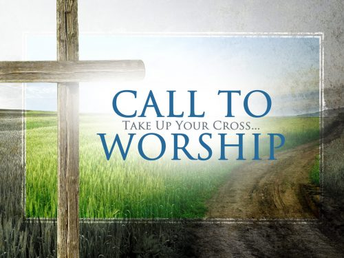 Call to Worship_Take Up Your Cross