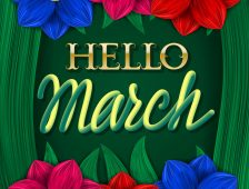 Hello March golden and colored gradient plastic lettering on green background with colorful flowers.